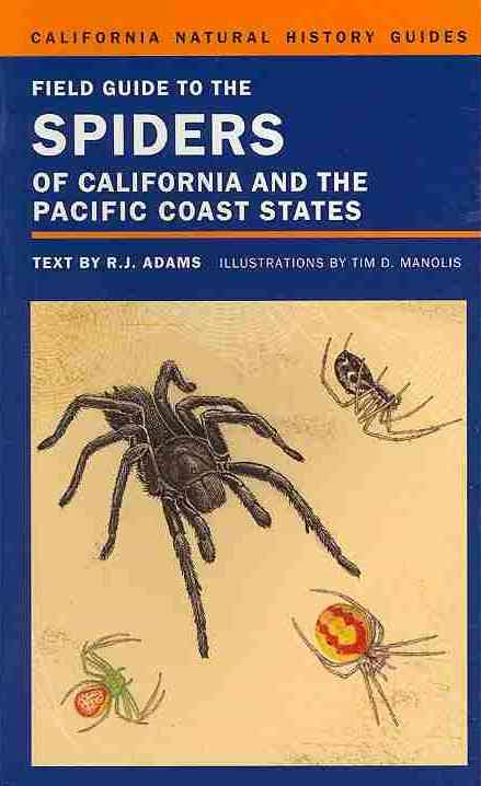Field Guide to the Spiders of California and the Pacific Coast States By Adams, Richard J./ Manolis, Timothy D.