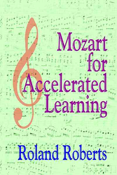 [CD] Mozart for Accelerated Learning By Roberts, Roland